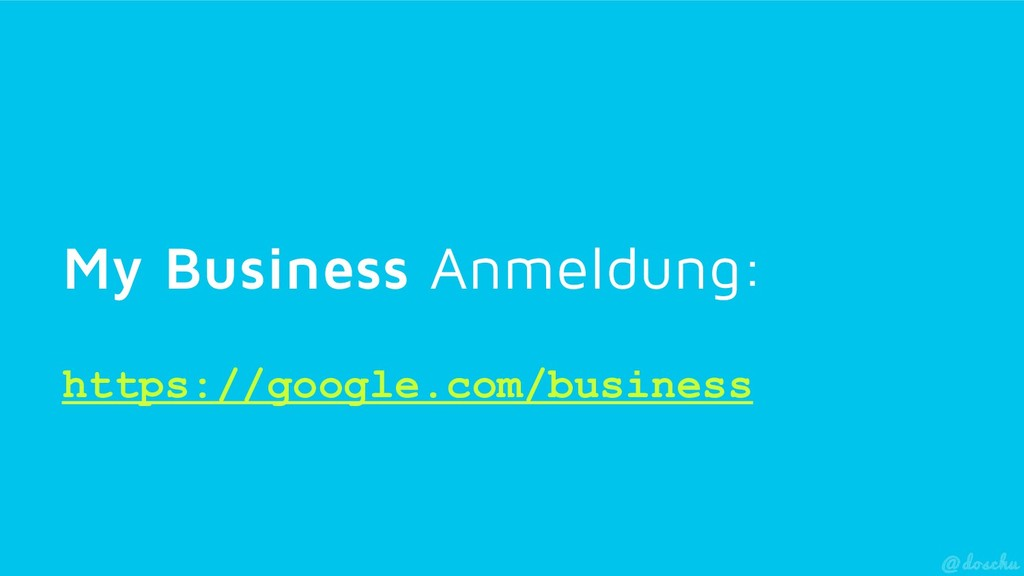 My Business Anmeldung: https://google.com/busin...