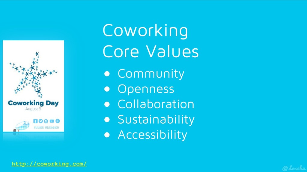 http://coworking.com/ Coworking Core Values ● ...