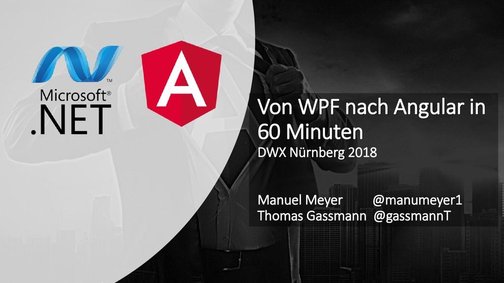 Von WPF nach Angular in 60 Minuten DWX Nürnberg...