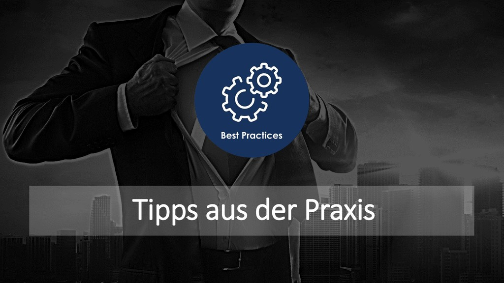 Tipps aus der Praxis