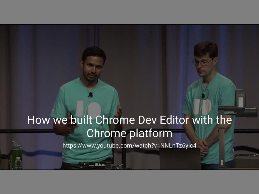 How we built Chrome Dev Editor with the Chrome ...