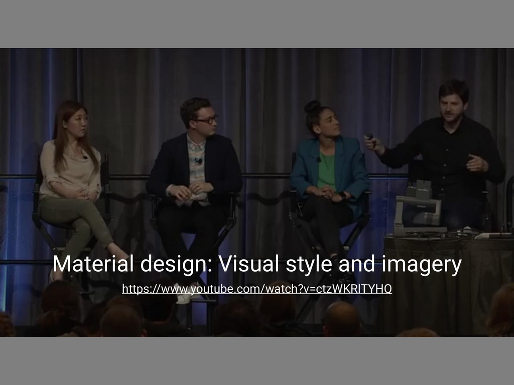 Material design: Visual style and imagery https...
