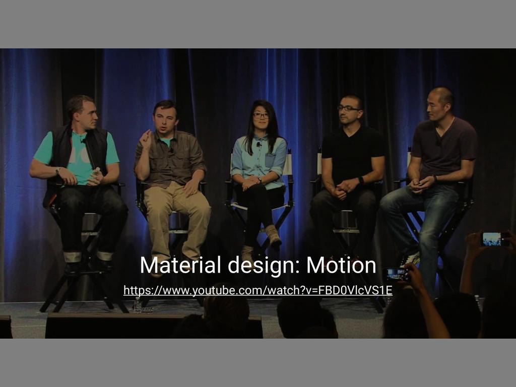 Material design: Motion https://www.youtube.com...