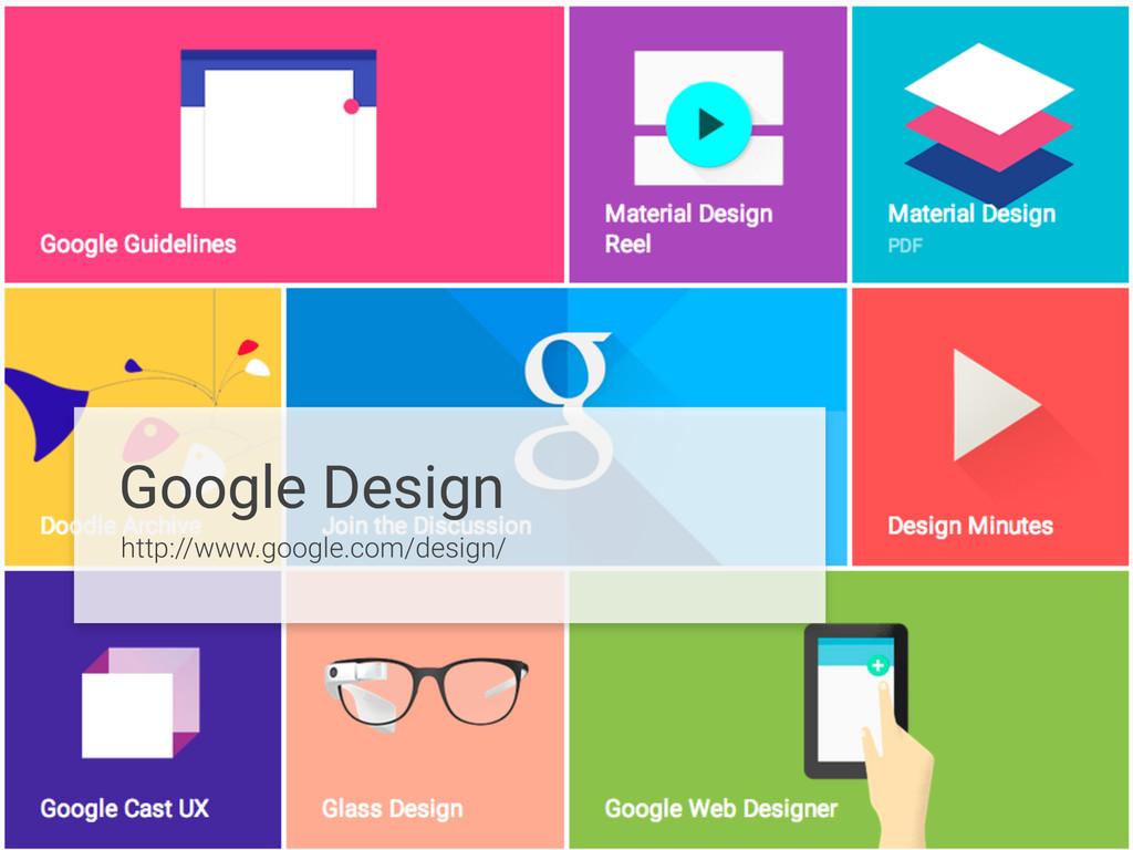 Google Design http://www.google.com/design/