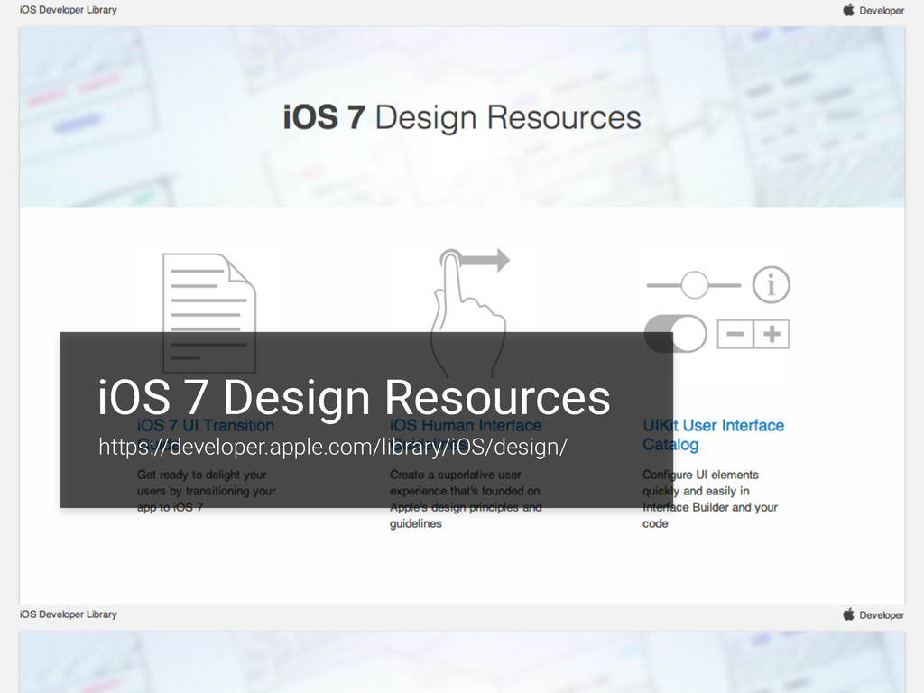 iOS 7 Design Resources https://developer.apple....