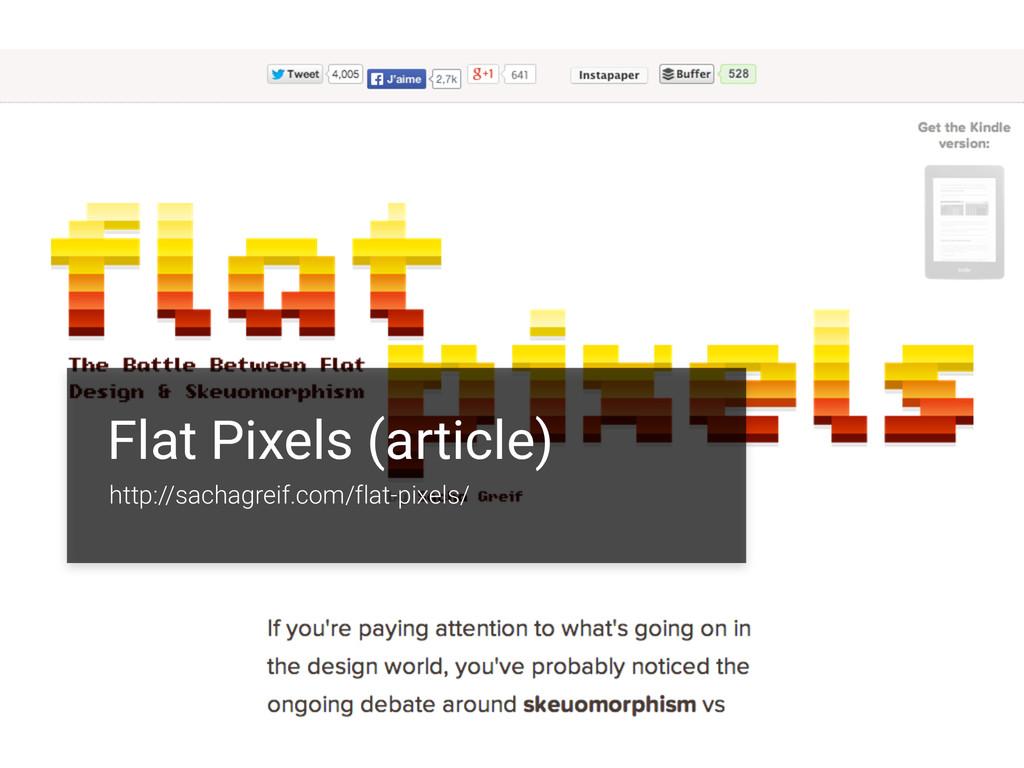 Flat Pixels (article) http://sachagreif.com/fla...