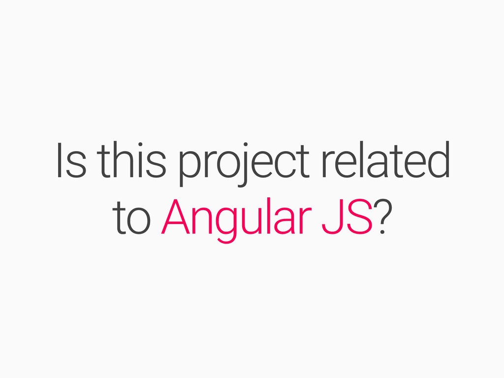 Is this project related to Angular JS?