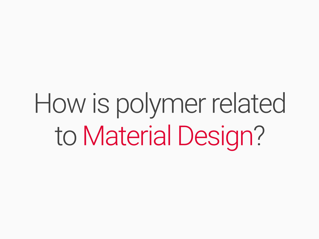 How is polymer related to Material Design?