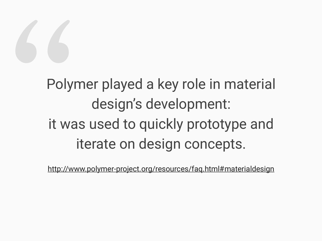 ʠ http://www.polymer-project.org/resources/faq....