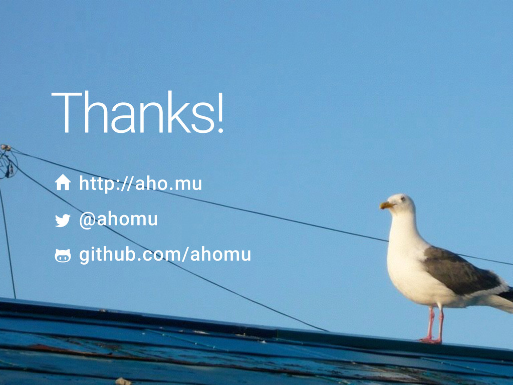 Thanks! http://aho.mu @ahomu github.com/ahomu !...