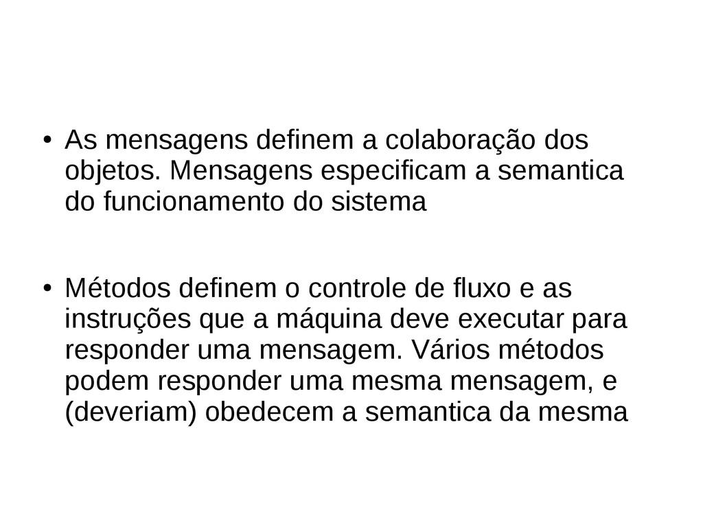 ● As mensagens definem a colaboração dos objeto...