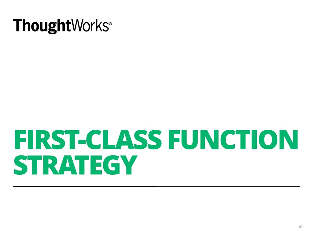 FIRST-CLASS FUNCTION STRATEGY 62