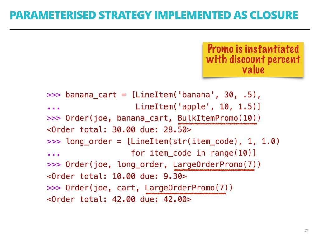 PARAMETERISED STRATEGY IMPLEMENTED AS CLOSURE 7...