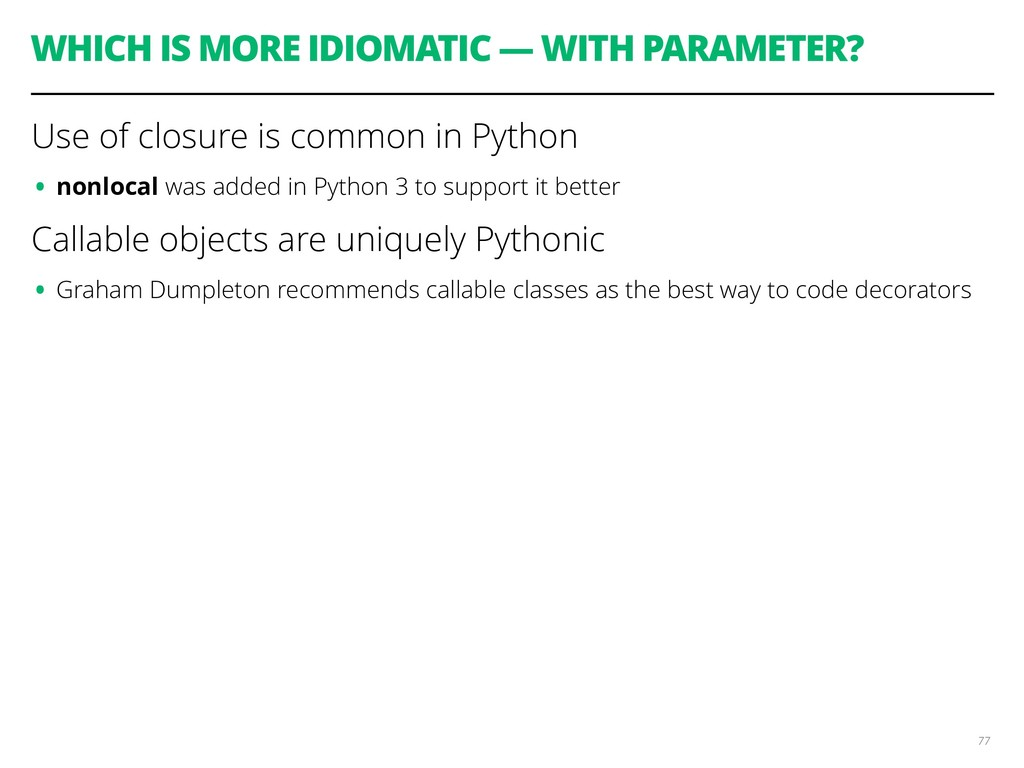 WHICH IS MORE IDIOMATIC — WITH PARAMETER? Use o...