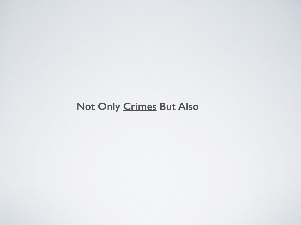 Not Only Crimes But Also