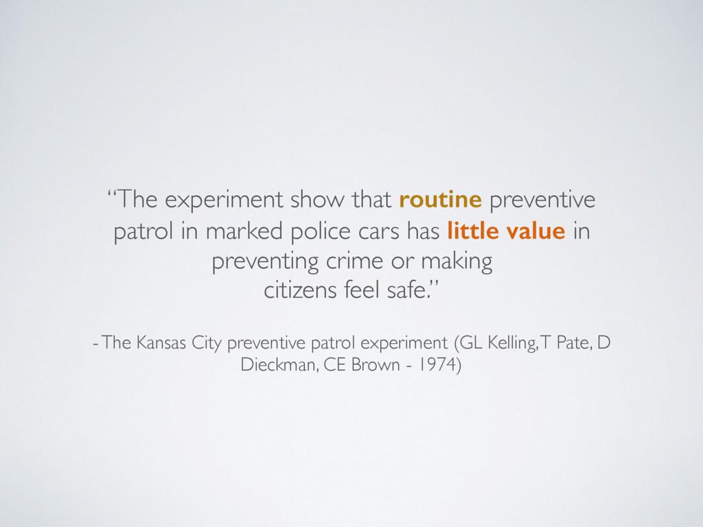 - The Kansas City preventive patrol experiment ...
