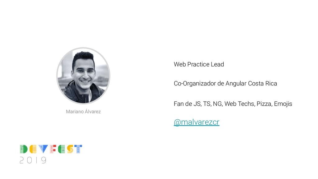 Web Practice Lead  Co-Organizador de Angular C...