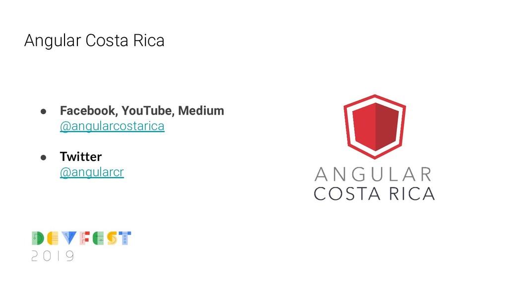 Angular Costa Rica ● Facebook, YouTube, Medium ...