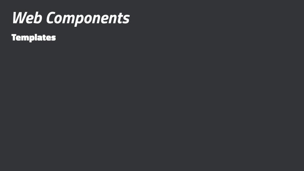 Web Components Templates
