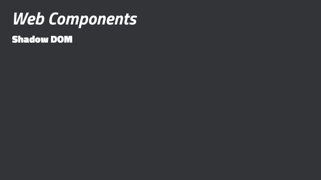 Web Components Shadow DOM