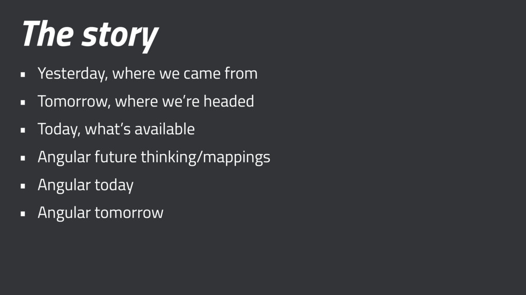 The story • Yesterday, where we came from • Tom...