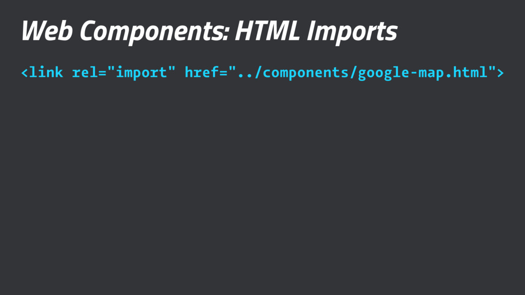 """Web Components: HTML Imports <link rel=""""import""""..."""