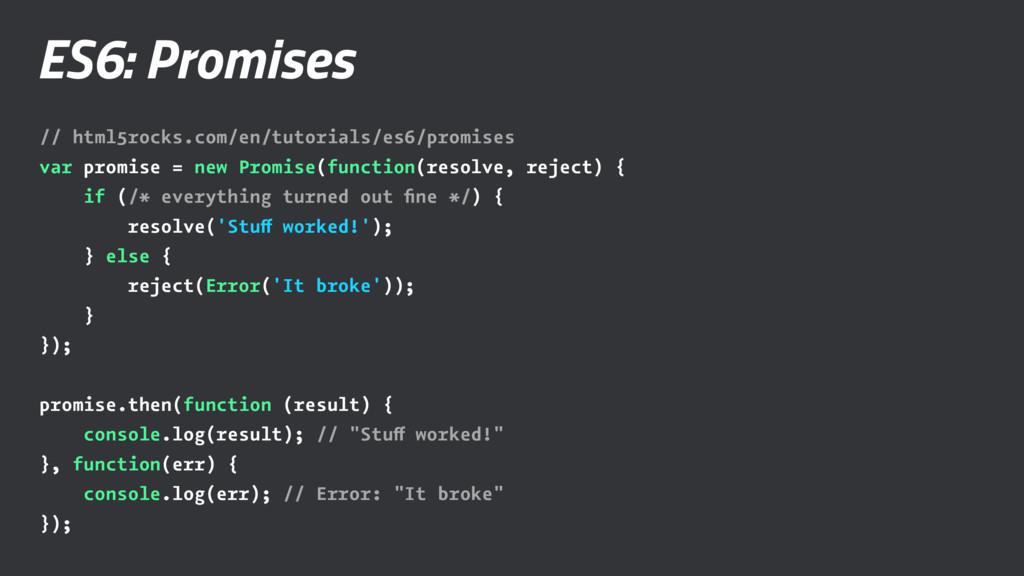ES6: Promises // html5rocks.com/en/tutorials/es...