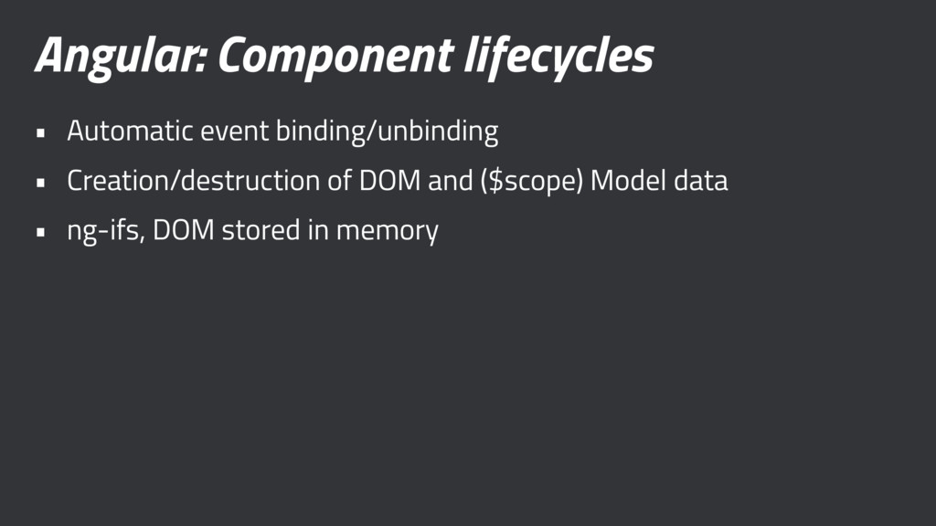 Angular: Component lifecycles • Automatic event...