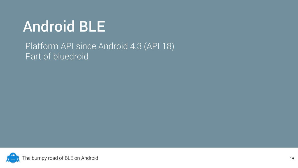The bumpy road of BLE on Android 14 Android BLE...