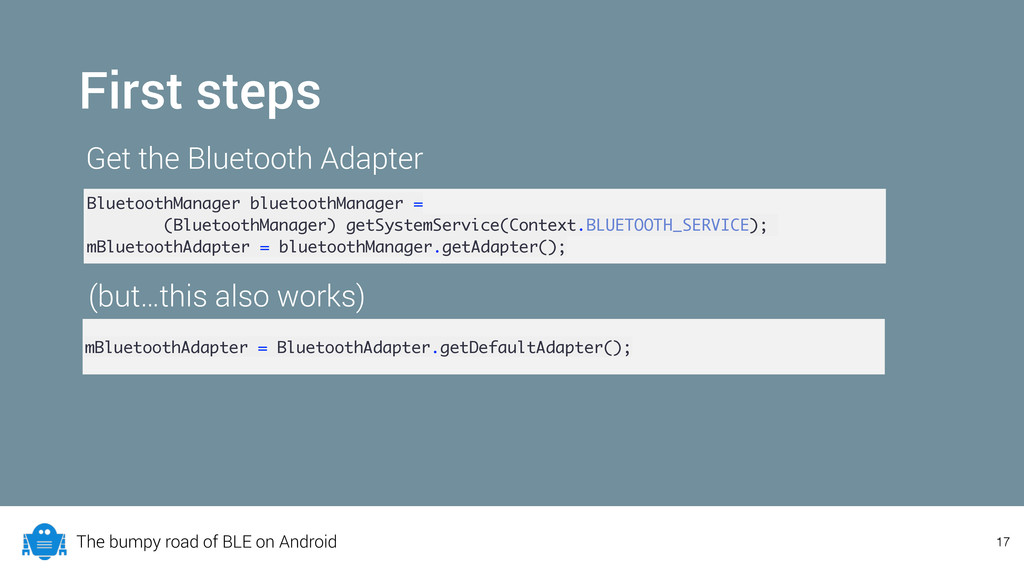 The bumpy road of BLE on Android 17 First steps...