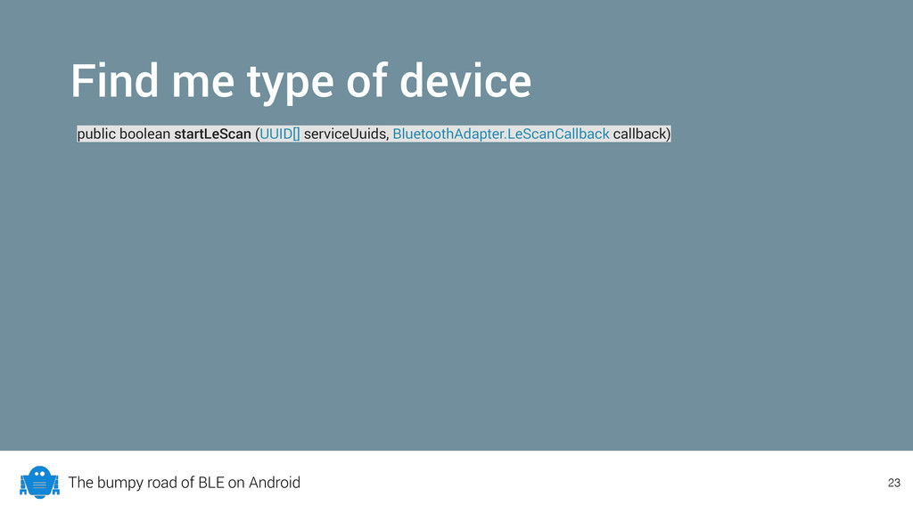 The bumpy road of BLE on Android Find me type o...