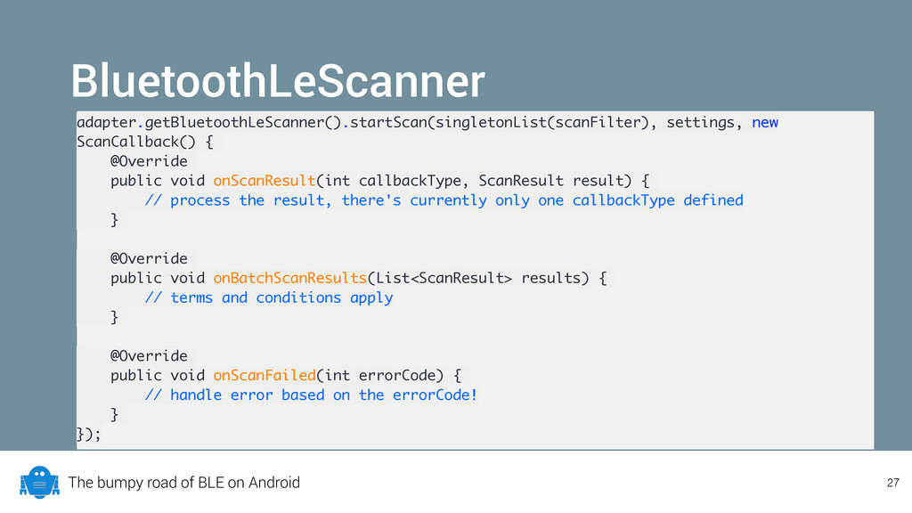 The bumpy road of BLE on Android BluetoothLeSca...