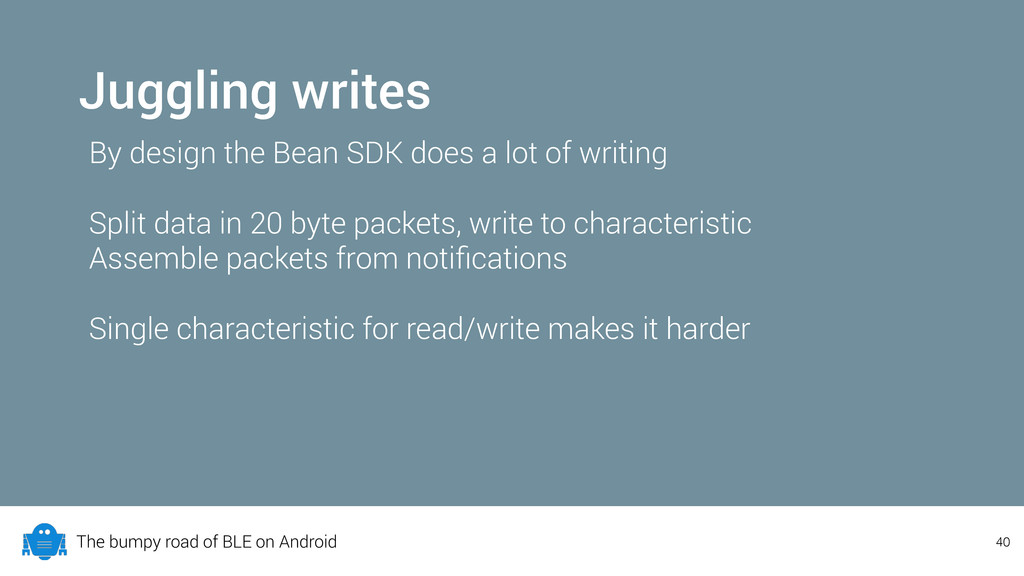 The bumpy road of BLE on Android Juggling write...