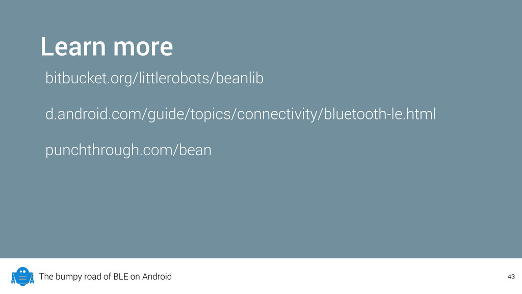 The bumpy road of BLE on Android Learn more bit...