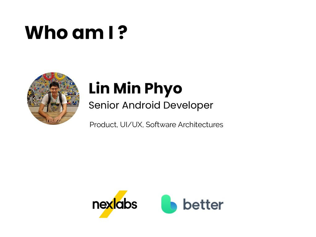 Who am I ? Lin Min Phyo Senior Android Develope...