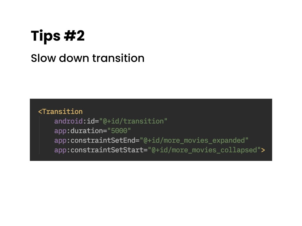 Tips #2 Slow down transition