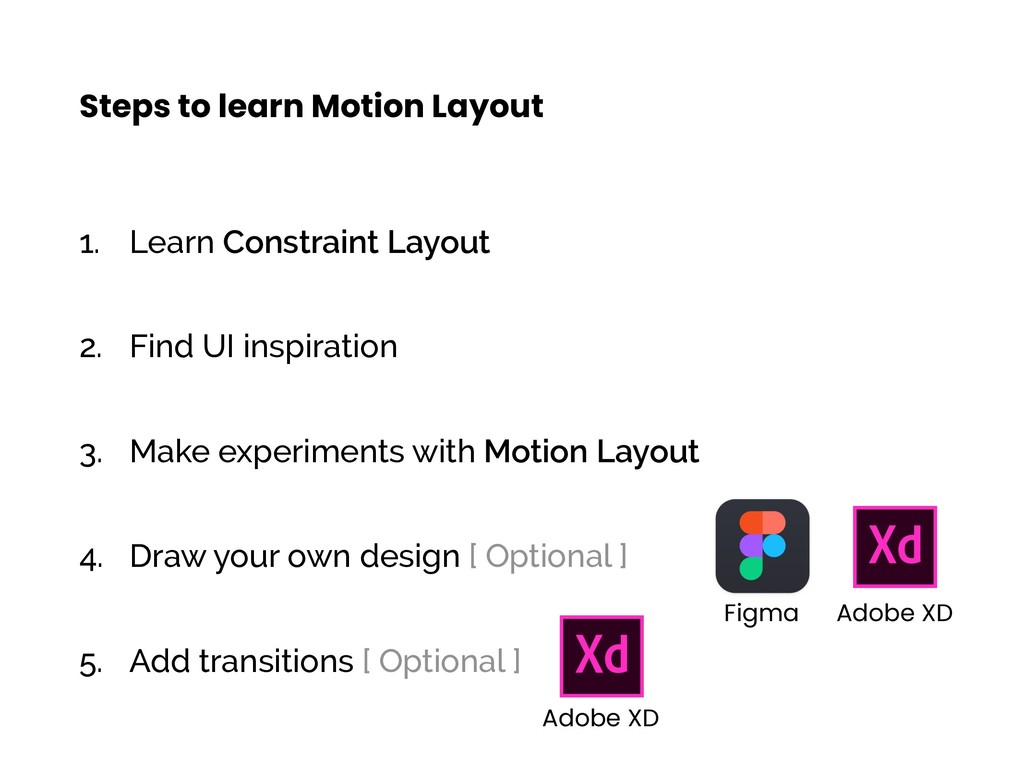 1. Learn Constraint Layout 2. Find UI inspirati...