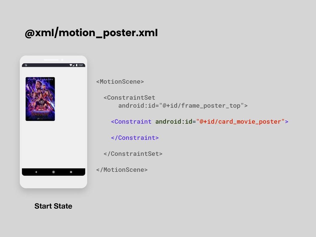 Start State @xml/motion_poster.xml <MotionScene...