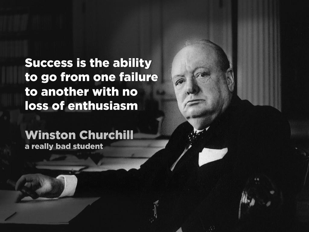Success is the ability to go from one failure t...
