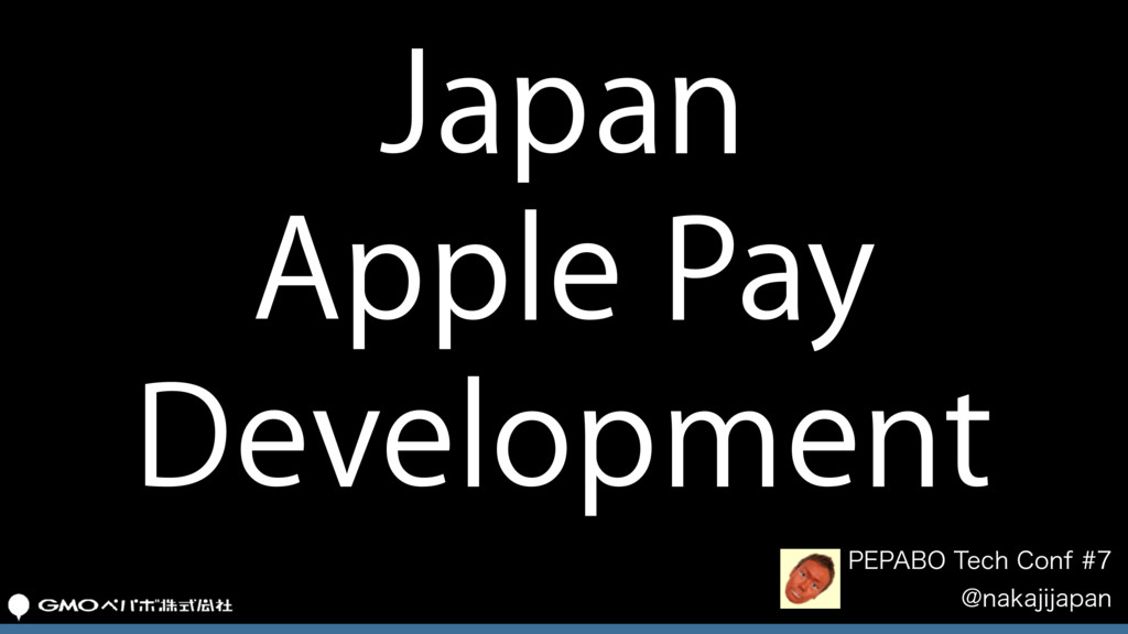 "Japan Apple Pay Development 1&1""#05FDI$POG..."