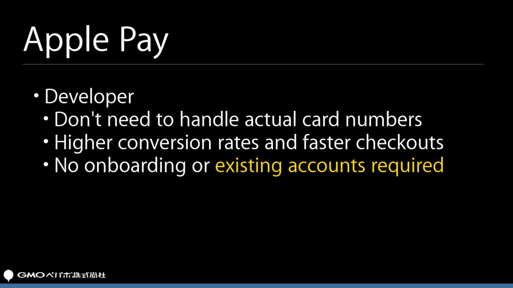 Apple Pay • Developer • Don't need to handle ac...