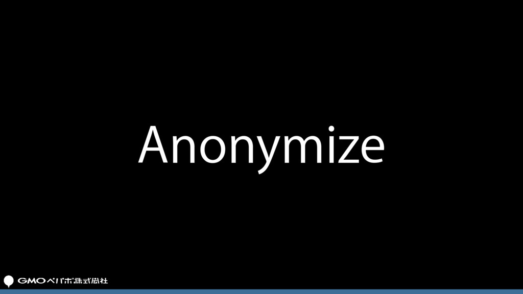 Anonymize