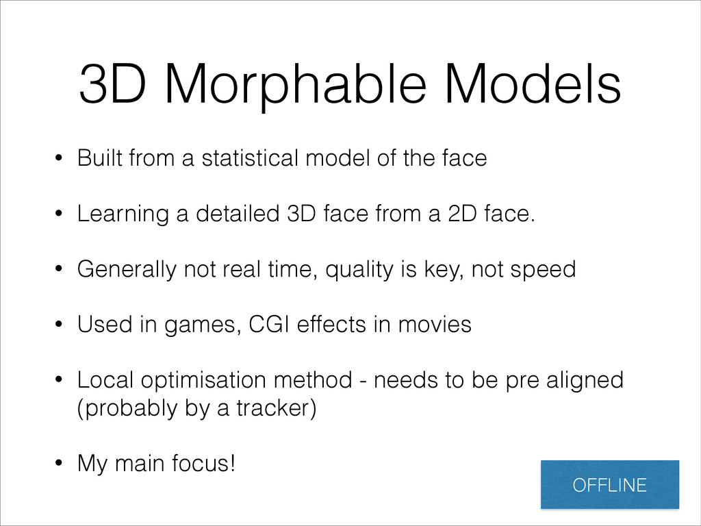 3D Morphable Models • Built from a statistical ...
