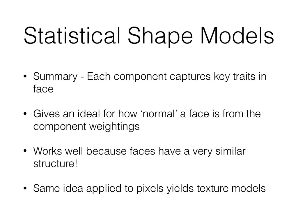 Statistical Shape Models • Summary - Each compo...