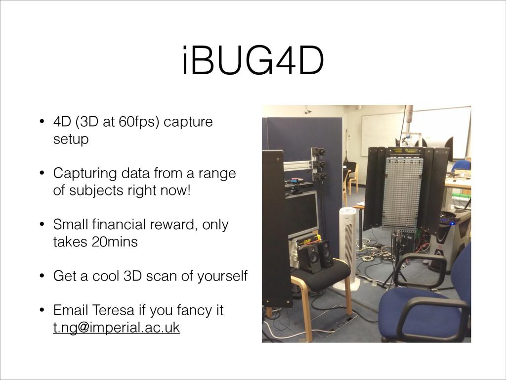 iBUG4D • 4D (3D at 60fps) capture setup • Captu...