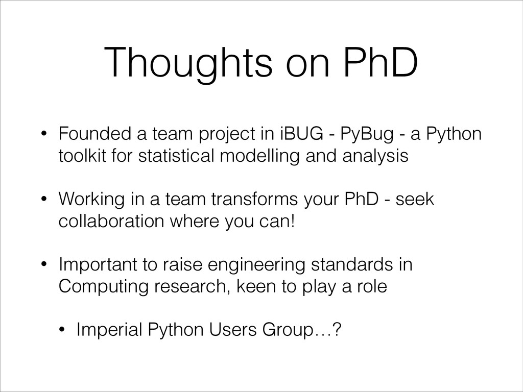 Thoughts on PhD • Founded a team project in iBU...