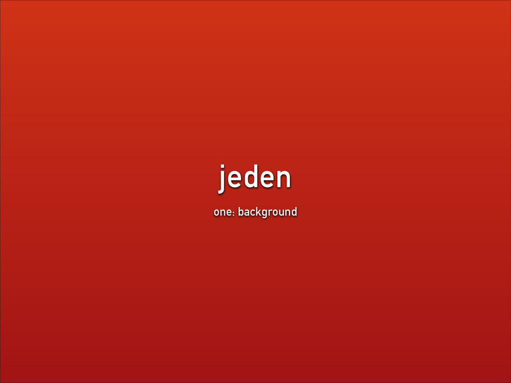 jeden one: background