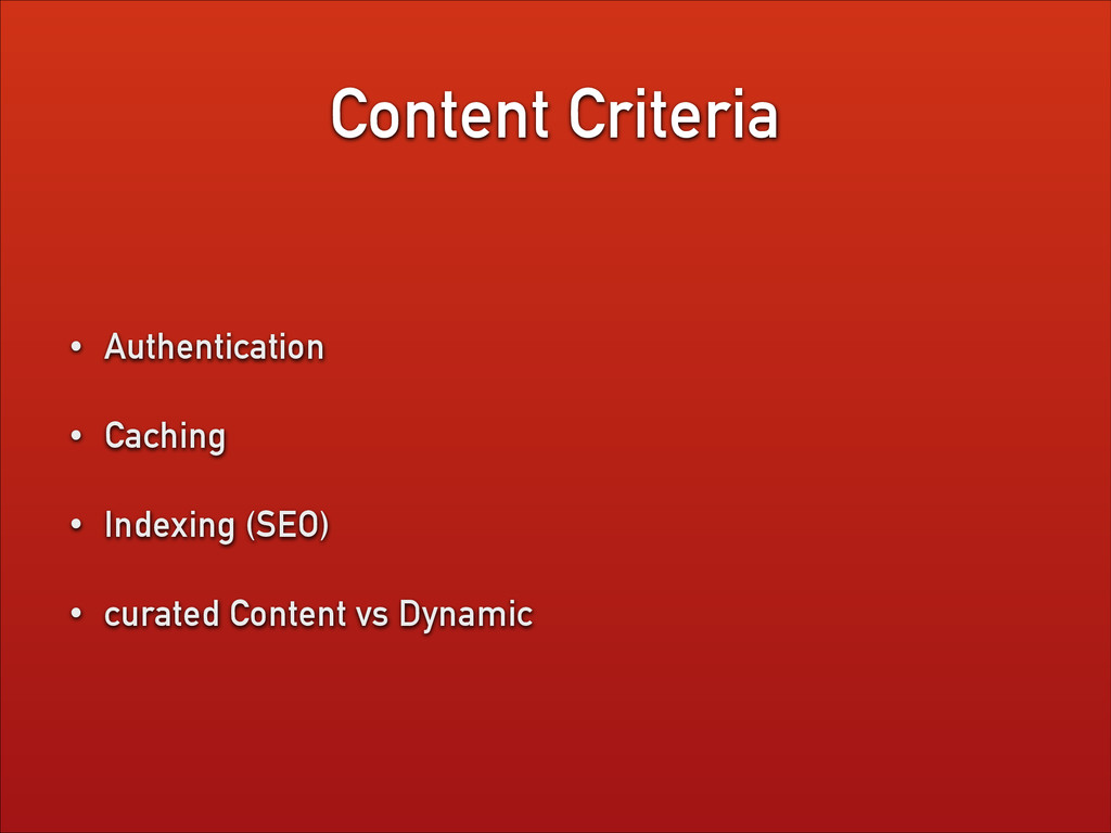 Content Criteria • Authentication • Caching • I...