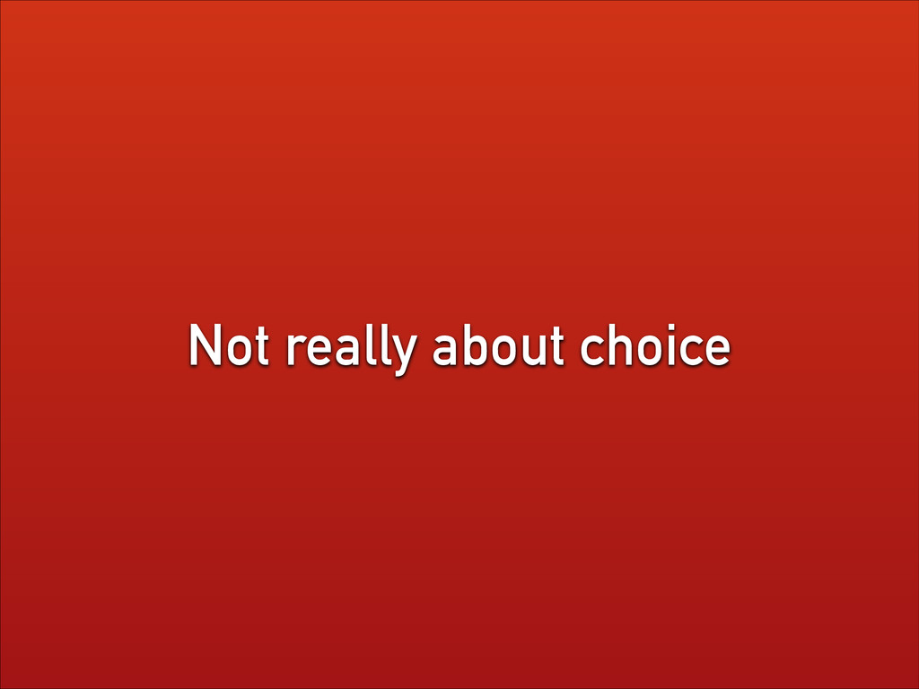Not really about choice
