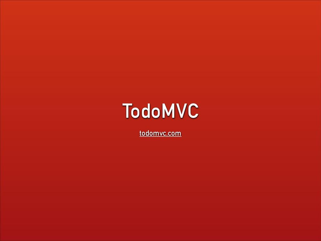 TodoMVC todomvc.com
